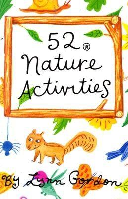 52 Nature Activities By Gordon, Lynn